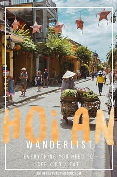 hoi an wanderlist central Vietnam travel guide must see do eat experience Pinterest ultimate comprehensive