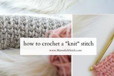 "How To Crochet A ""Knit"" Stitch – Mama In A Stitch"