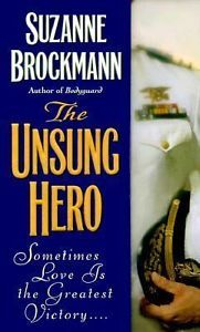 The Unsung Hero by Suzanne Brockmann - Troubleshooters series #1