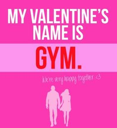 My Valentine's name is GYM.