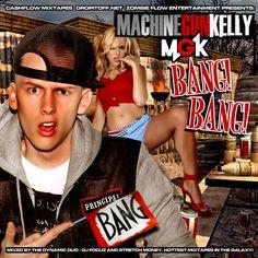 Download or stream Machine Gun Kelly  - MGK Bang Bang Hosted by DJ Focuz