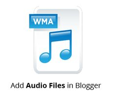 How to add Audio Files to Posts in Blogger