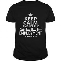 I Love  SELF EMPLOYMENT T-Shirts #tee #tshirt #named tshirt #hobbie tshirts # Self Employment