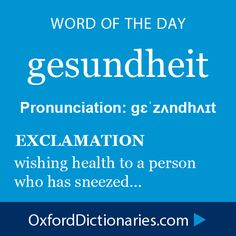 Word of the Day: gesundheit #copywriting #grammar #spelling #oxforddictionaries www.writestuff.fi