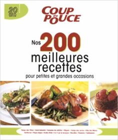 Nos 200 Meilleures Recettes: Amazon.ca: COUP DE POUCE: Books