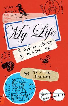 My Life & Other Stuff I Made Up by Tristan Bancks - Junior Library