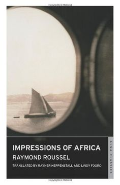 Impressions of Africa – Raymond Roussel