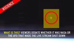 7.12.16 -What is this? Viewers debate whether it was NASA or the UFO that made the live stream shut down