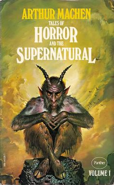 "Arthur Machen's ""Tales of Horror and the Supernatural""."
