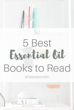 Essential oils have completely changed my family's life. It's amazing all the benefits they offer. Here are the 5 best essential oil books to read!
