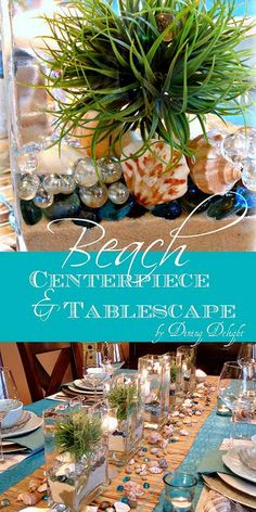 Dining Delight: Creating a Beach Centerpiece and Tablescape