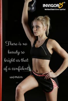 """""""There is no beauty so bright as that of a confident woman"""" fitness quote #Invigor8 #healthy #confidenceisbeautiful #fitandstrong"""