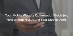 People spend of their online time on mobile devices, but the mobile web is still failing to deliver. This is your guide to mobile website optimization. Viral Marketing, Internet Marketing, Website Optimization, Mobile Web, Fails, Connect, Campaign, Medium, Google