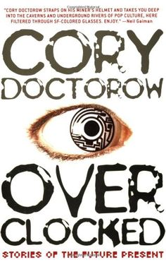 Book Review of Overclocked by Cory Doctorow