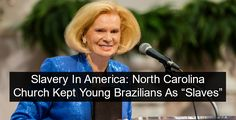 A federal investigation is ongoing <<< A North Carolina church is importing human slaves from Brazil, according to an explosive new report from the Associated Press.