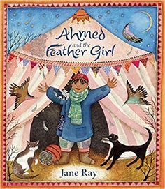 Ahmed and the Feather Girl: Jane Ray