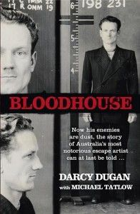 Bloodhouse is the extraordinary and brutally honest story of career criminal Darcy Dugan (1920-91), who became famous for his uncanny ability to escape custody.  So good was he at his craft that Dugan came to be known as 'Houdini' by the Sydney press.