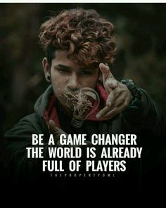 Positive Quotes : QUOTATION – Image : Quotes Of the day – Description Be a game changer, the world is already full of players. Sharing is Power – Don't forget to share this quote ! Wisdom Quotes, True Quotes, Words Quotes, Best Quotes, Motivational Quotes, Inspirational Quotes, Qoutes, Sayings, Funny Attitude Quotes