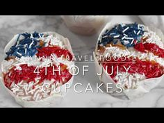 4th of July cupcakes - YouTube Cupcake Youtube, Blue Food, 4th Of July Party, Independence Day, The Creator, Vegetarian Recipes, Cupcakes, Diwali, Cupcake