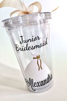 A personal favorite from my Etsy shop https://www.etsy.com/listing/474690198/junior-bridesmaid-personalized-tumbler