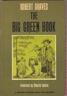 The Big Green Book by Robert Graves, Illustrated by Maurice Sendak Best Children Books, Childrens Books, For All My Life, Enough Book, Maurice Sendak, Find A Book, Green Books, Book Illustration, Vintage Children