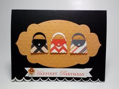 Happiest Purse-day by ocstamper34 - Cards and Paper Crafts at Splitcoaststampers