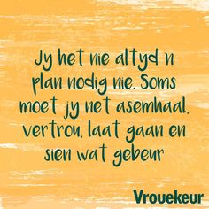Afrikaanse Quotes, Bible Prayers, Big Picture, Qoutes, How To Plan, Advice, Relationship, Tips, Quotations