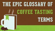 The Epic Glossary of Coffee Tasting Terms Coffee Good For You, Coffee Facts, Unbelievable Facts, Coffee Tasting, For Your Health, Hot Coffee