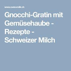 Gnocchi-Gratin mit Gemüsehaube - Rezepte - Schweizer Milch