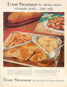 A Pork dinner made with old-fashioned care. You get only the loin in this TV Brand Loin of Pork Dinner. 12 delicious frozen TV Dinners to choose from. Made only by Campbell Soup Company. Retro Advertising, Retro Ads, Vintage Advertisements, Product Advertising, Retro Recipes, Vintage Recipes, Ethnic Recipes, 1960s Food, Retro Food