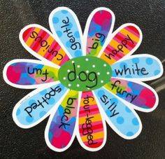 Adjective flower- write the noun in the middle and use the petals to write adjective on. Cute for spring!