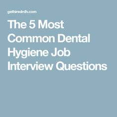 dental interview questions