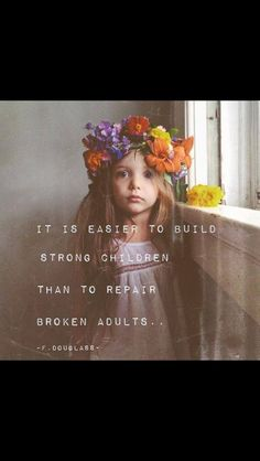 I want to build strong children . In my home and out of my home. How's that!!!