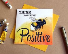 Think positive be positive  Encouragement card. Good luck
