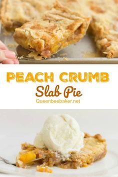Peach Crumb Slab Pie   Queenbeebaker.net