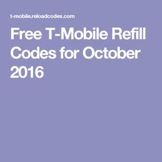 Free T-Mobile Refill Codes for October 2016