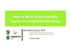 How to Write Good Scientific Papers: A Comprehensive Guide Rui Pedro Paiva, PhD Researcher @ Proyecto Prometeo, Ecuador Professor @ University of Coimbra, Port… Cool Writing, Professor, Derby, University, Management, Marketing, Blue Prints, Teacher, Community College