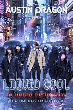 Liquid Cool: The Cyberpunk Detective Series (Liquid Cool ... https://www.amazon.com/dp/B01BS37W4E/ref=cm_sw_r_pi_dp_x_HfrazbE2XT1W9