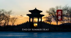 """End of Sunner Heat"": around August 23rd of the solar calendar, indicating that summer is coming to an end. #Beijing #China"