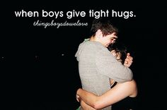 When Boys Give You Tight Hugs
