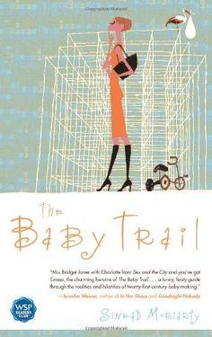 The Baby Trail: A Novel by Sinead Moriarty, http://www.amazon.com/dp/0743496779/ref=cm_sw_r_pi_dp_MeZPpb0PBAC3Z