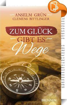 Zum Glück gibt es Wege :: Inspiriert von den Weggeschichten der Bibel, nehmen Sie Anselm Grün und Clemens Bittlinger mit auf eine Reise. Gemeinsam mit ihnen erfahren Sie, wie Leben gelingen, Glück wachsen und Segen blühen kann. Ein Lesebuch, das den Glauben stärkt und neue Horizonte öffnet.