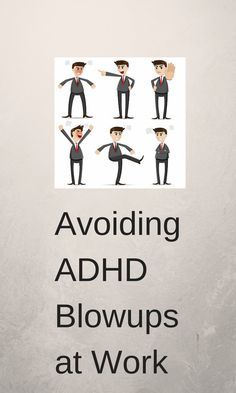 """""""One of the top reasons adults with ADHD are reprimanded at work or lose their jobs is for what is perceived as bad behavior. Adults with ADHD are very familiar with their issues with productivity, but ADHDers often struggle to control their emotions."""" By Linda Walker"""