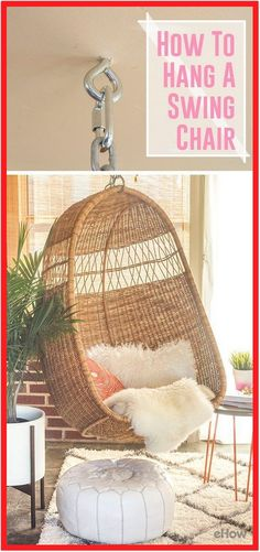 Hang A Vintage Or Retro-Inspired Basket Chair For A Completely Comfortable And Stylish Addition To Your Favorite Room. The Process Takes Only 30 Minutes Steps Here: