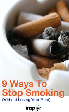 9 Ways To Stop Smoking (Without Losing Your Mind) by Inspiyr.com // Smoking can be detrimental to not only your own health but the health of those around you. Here are a few tips to help you stop smoking! #Inspiyr