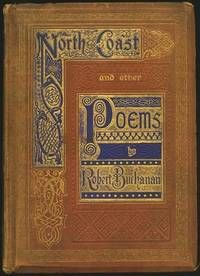 NORTH COAST AND OTHER POEMS  by Buchanan, Robert..  London: George Routledge & Sons, 1868. First edition, in russet sand-grain cloth w/elaborate blue & gilt embossed decorations & title (designed by John Leighton?), beveled edges, a.e.g., 250 (xiv) pp. w/tissue-guarded frontis & 53 wood engravings after A.B. Houghton, G.J. Pinwell, etc., +6pp. publ. adverts to rear. Printed at the Camden Press, London. Binding Fair ; contents Very Good  Listed by Leonard Roberts, Bookseller.  #finebinding
