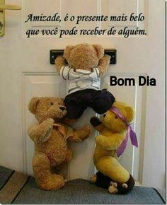 Portuguese Quotes, Friends Day, Emoticon, Happy Day, Animals And Pets, Favorite Quotes, Good Morning, Dinosaur Stuffed Animal, Teddy Bear