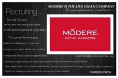 RECRUITING  MODERE IS THE LIVE CLEAN COMPANY  At Modere, Live Clean is more…