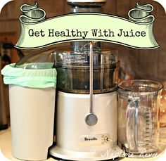 How to get healthy with juice. Recipes and plans included.