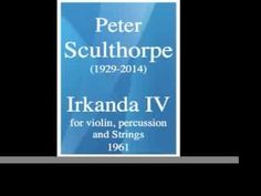 """Peter Sculthorpe (1929-2014). """"Irkanda IV"""" for violin, percussion and strings 